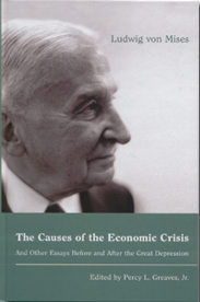 Ludwig von Mises: Causes of economic crisis