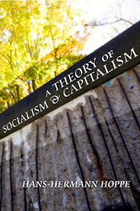 H.H. Hoppe: Theory of socialism and capitalism