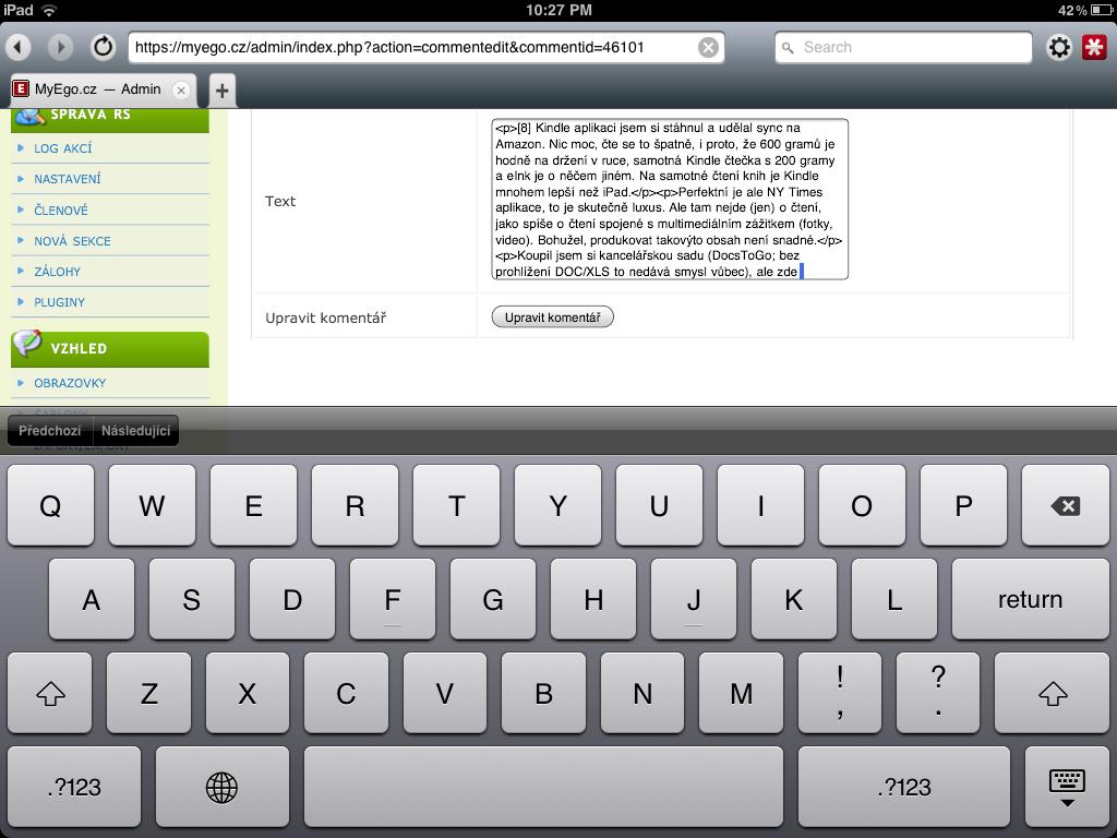 na klávesnici nejde psát moc produktivně